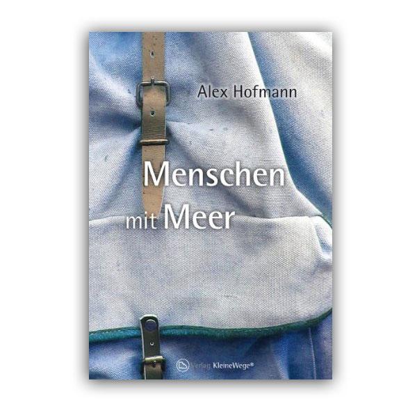 Alex Hofmann: Menschen mit Meer
